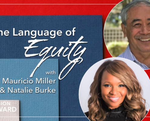 Episode 2 Mission Forward Podcast: headshot of a man and a woman with text reading The Language of Equity with Mauricio Miller and Natalie Burke