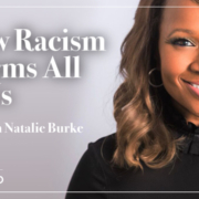 Episode 3 Mission Forward Podcast: close up of woman's face with text reading How Racism Harms All of Us with Natalie Burke