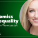 Episode 10 Mission Forward Podcast: headshot of woman with text reading The Economics of Inequality with Karen Wawrzaszek