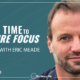 Episode 203 Mission Forward Podcast: Close up of man's face with text reading From Real Time to Future Focus with Eric Meade