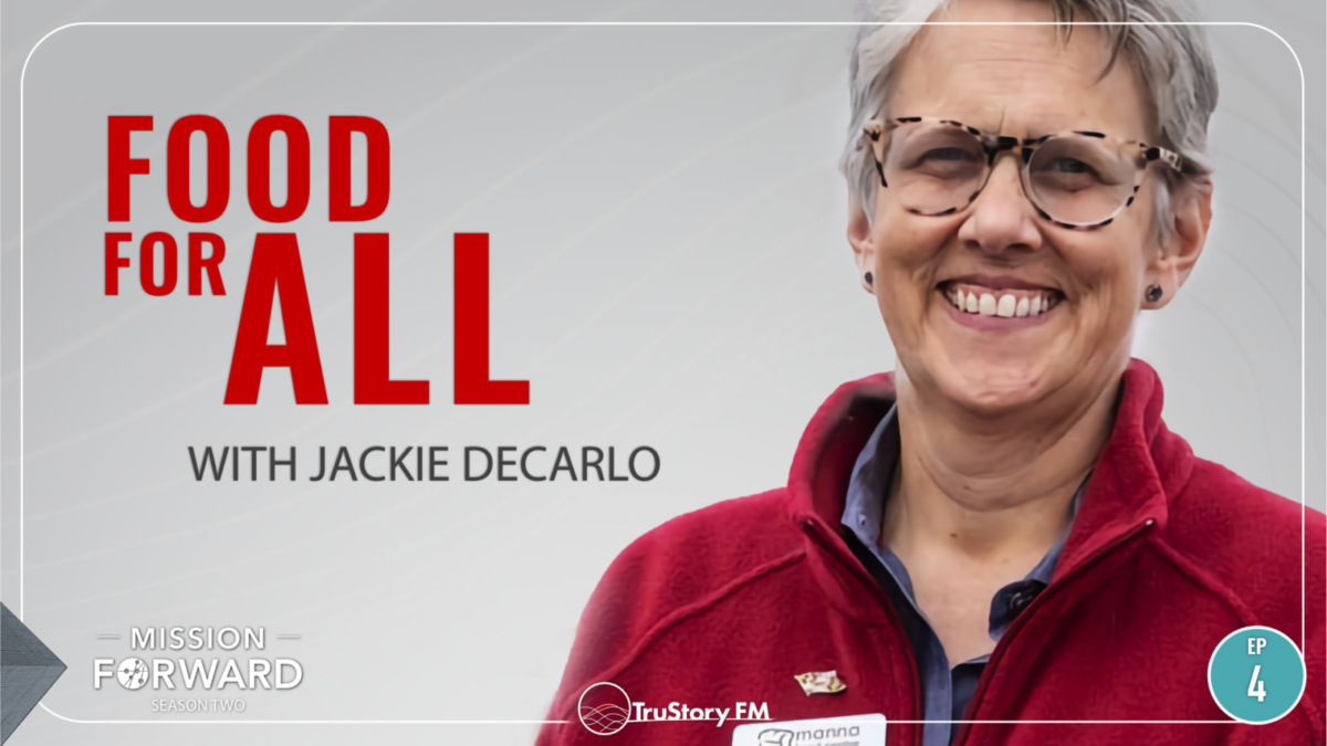 Episode 204 Mission Forward Podcast: Close up of Woman's face with text reading Food for All with Jackie Decarlo