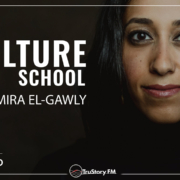 Cover image for Episode 209 Mission Forward Podcast: Close up of Woman's face with text reading Culture School with Amira El-Gawly