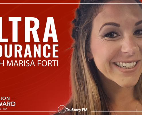 Episode 208 Mission Forward Podcast: Close up of Woman's face with text reading Ultra Endurance with Marisa Forti