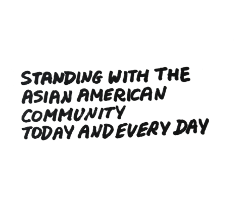 "Written text that reads ""Standing with the Asian American Community Today and Every Day"